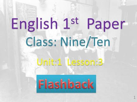 English 1 st Paper Class: Nine/Ten Unit:1 Lesson:3 1.
