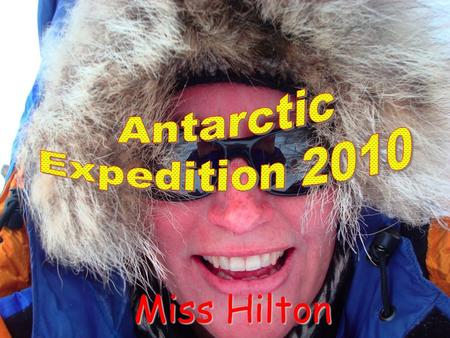 Miss Hilton. Getting to Antarctica The Expedition.