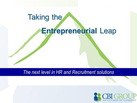 The next level in HR and Recruitment solutions Taking the Entrepreneurial Leap.