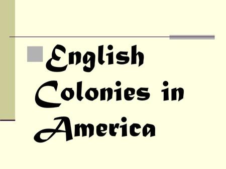 English Colonies in America. 13 Colonies Art Project Draw all 13 original colonies Write in each the why, when, and/or who formed it Color them by regions.