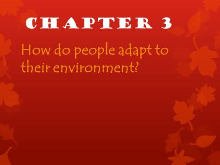 Chapter 3 How do people adapt to their environment?