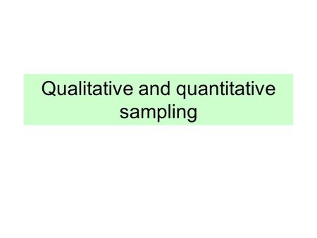 Qualitative and quantitative sampling. Who are they Black/Blue/Green/Red Thin/Bold Smiling/Normal/Sad                        