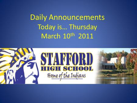 Daily Announcements Today is… Thursday March 10 th 2011.