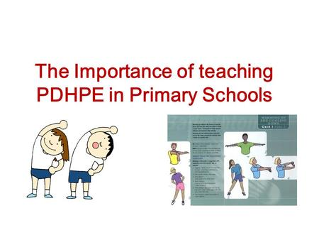 The Importance of teaching PDHPE in Primary Schools.