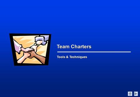Team Charters Tools & Techniques.