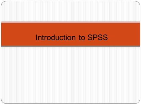 Introduction to SPSS. Object of the class About the windows in SPSS The basics of managing data files The basic analysis in SPSS.