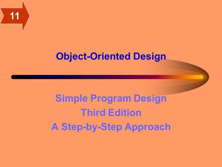 Object-Oriented Design Simple Program Design Third Edition A Step-by-Step Approach 11.