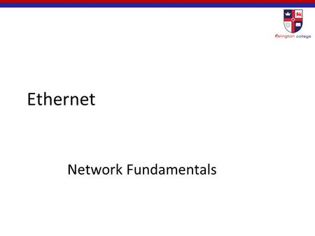 Ethernet Network Fundamentals. Objectives Identify the basic characteristics of network media used in Ethernet. Describe the physical and data link features.