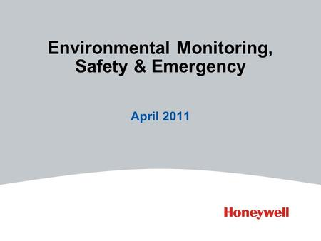April 2011 Environmental Monitoring, Safety & Emergency.