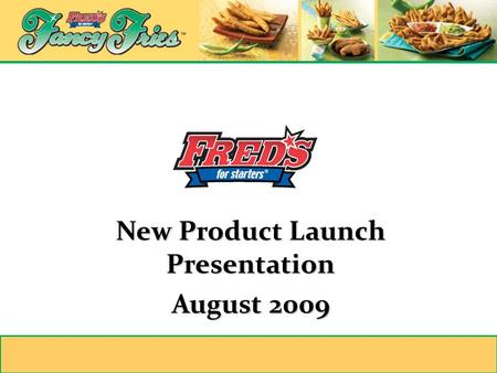 New Product Launch Presentation August 2009 New Product Launch Presentation August 2009.