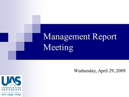 Management Report Meeting Wednesday, April 29, 2009.