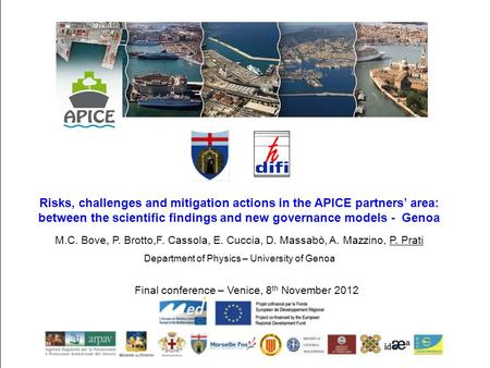 Risks, challenges and mitigation actions in the APICE partners' area: between the scientific findings and new governance models - Genoa M.C. Bove, P. Brotto,F.