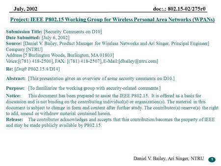 1 July, 2002 doc:.: 802.15-02/275r0 Daniel V. Bailey, Ari Singer, NTRU 1 Project: IEEE P802.15 Working Group for Wireless Personal Area Networks (WPANs)