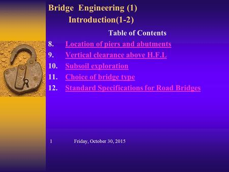 Bridge Engineering (1) Introduction(1-2) Table of Contents 8. Location of piers and abutmentsLocation of piers and abutments 9. Vertical clearance above.