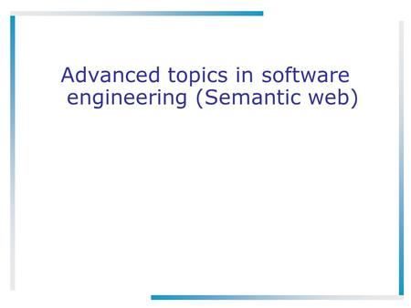 Advanced topics in software engineering (Semantic web)