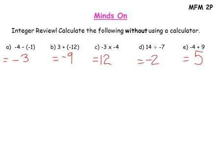 MFM 2P Minds On Integer Review! Calculate the following without using a calculator.