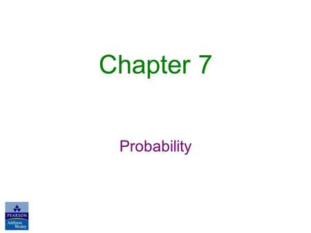 Chapter 7 Probability. 7.1 The Nature of Probability.