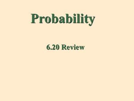 Probability 6.20 Review. A man has two pair of pants. BlueBlack.