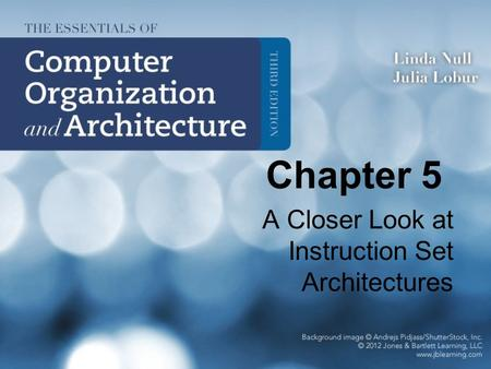 Chapter 5 A Closer Look at Instruction Set Architectures.