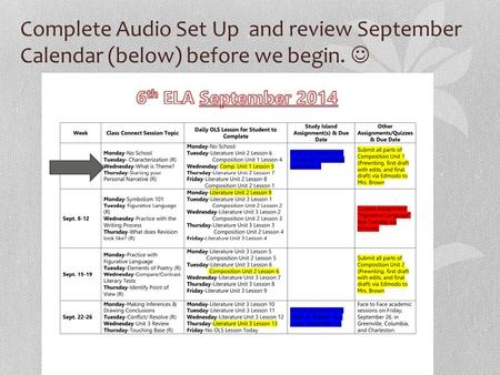 Complete Audio Set Up and review September Calendar (below) before we begin.