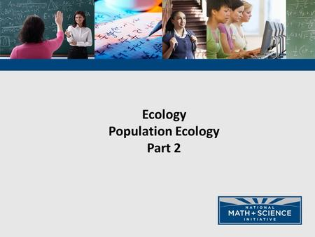 Ecology Population Ecology Part 2. 2 Predicting Populations Sex and the Single Guppy.