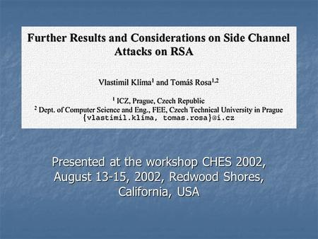 CHES 2002 Presented at the workshop CHES 2002, August 13-15, 2002, Redwood Shores, California, USA.