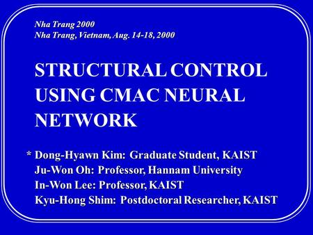 * Dong-Hyawn Kim: Graduate Student, KAIST Ju-Won Oh: Professor, Hannam University Ju-Won Oh: Professor, Hannam University In-Won Lee: Professor, KAIST.