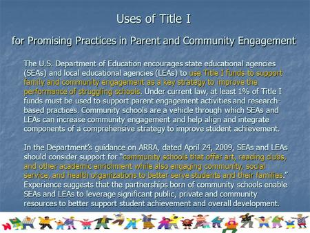 Uses of Title I for Promising Practices in Parent and Community Engagement The U.S. Department of Education encourages state educational agencies (SEAs)