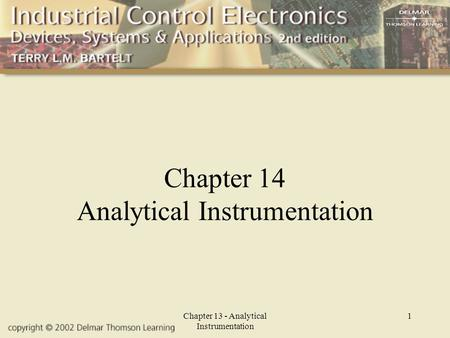 Chapter 13 - Analytical Instrumentation 1 Chapter 14 Analytical Instrumentation.