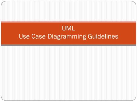 UML Use Case Diagramming Guidelines. What is UML? The Unified Modeling Language (UML) is a standard language for specifying, visualizing, constructing,