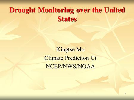 1 Drought Monitoring Over The United States Kingtse Mo Climate Prediction Ct Ncep Nws