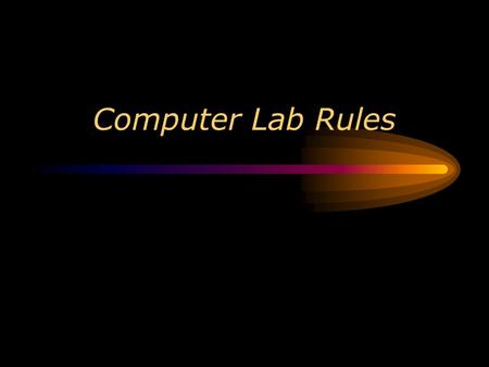 Computer Lab Rules.