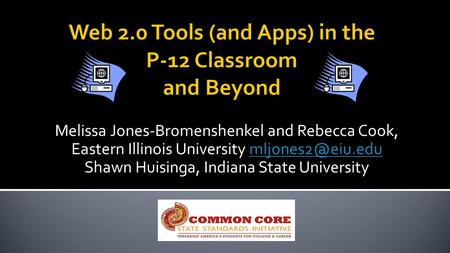 Melissa Jones-Bromenshenkel and Rebecca Cook, Eastern Illinois University Shawn Huisinga, Indiana State University.