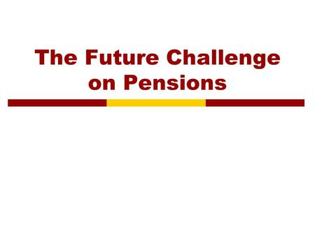 The Future Challenge on Pensions. UK Pension Funds  PENSION FUND DEFICITS  FRS 17.