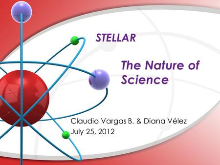 STELLAR The Nature of Science. What do you observe? What do you think is going on here? What do you see that makes you say that? Visual Thinking Strategies.
