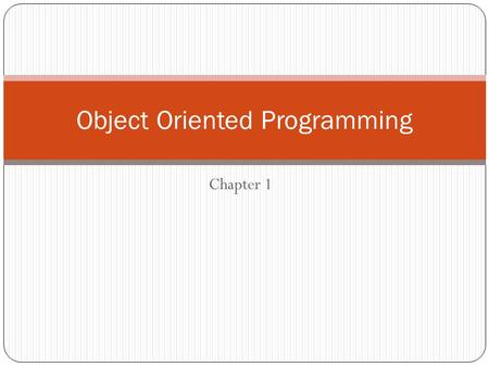 Chapter 1 Object Oriented Programming. OOP revolves around the concept of an objects. Objects are created using the class definition. Programming techniques.