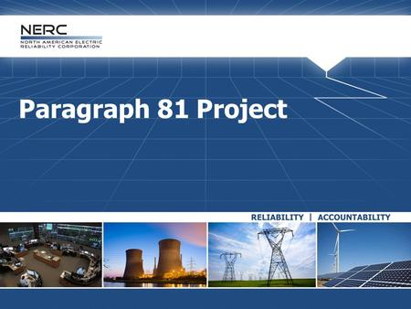 Paragraph 81 Project. 2RELIABILITY | ACCOUNTABILITY Background FERC March 15, 2012 Order regarding the Find, Fix, Track and Report (FFT) process  Paragraph.