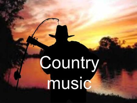 Country music. Table contents Cultural origins Stylistic origins Derivative forms Fusion genres Typical instruments Mainstream popularity Representative.