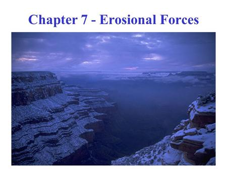 Chapter 7 - Erosional Forces