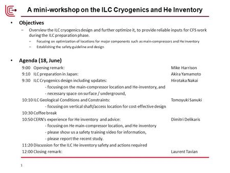 Objectives ‒Overview the ILC <strong>cryogenics</strong> design and further optimize it, to provide reliable inputs for CFS work during the ILC preparation phase. ‒Focusing.