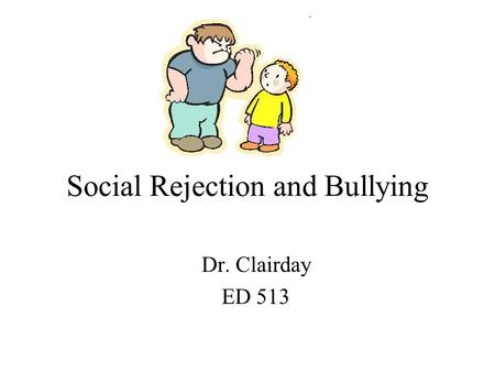 Social Rejection and Bullying