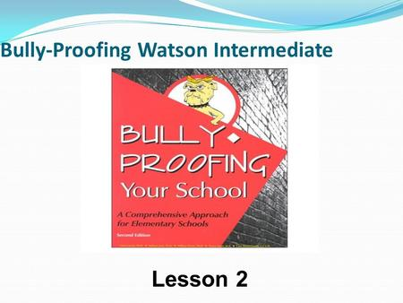 Bully-Proofing Watson Intermediate Lesson 2. How to Make Friends.