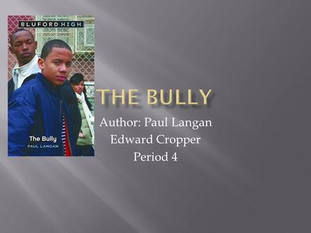 Author: Paul Langan Edward Cropper Period 4.  Darrel was a skinny and short freshmen that went to Bluford high school.  Tyray was a tall and muscular.