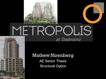 Mathew Nirenberg AE Senior Thesis Structural Option.