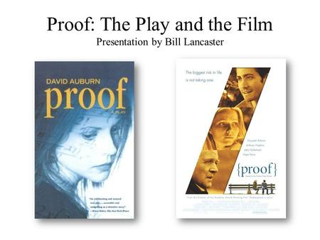 Proof: The Play and the Film Presentation by Bill Lancaster.