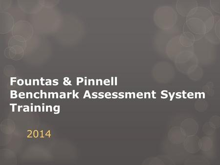Fountas & Pinnell Benchmark Assessment System Training 2014.