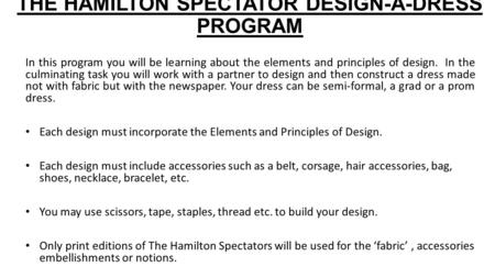 THE HAMILTON SPECTATOR DESIGN-A-DRESS PROGRAM In this program you will be learning about the elements and principles of design. In the culminating task.