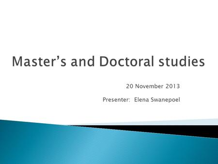 20 November 2013 Presenter: Elena Swanepoel.  Email and telephone enquires  Applications  Registration  Reregistration  Research proposal results.