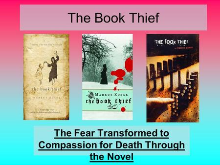 The Fear Transformed to Compassion for Death Through the Novel