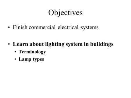 Objectives Finish commercial electrical systems
